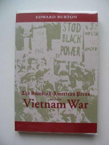 The Swedish-American Press and the Vietnam War: Burton, Edward
