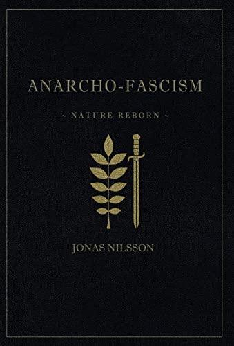 9789188667205: Anarcho-Fascism: Nature Reborn
