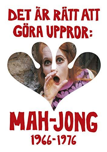 9789188748560: Det är rätt att göra uppror : Mah-Jong 1966-1976