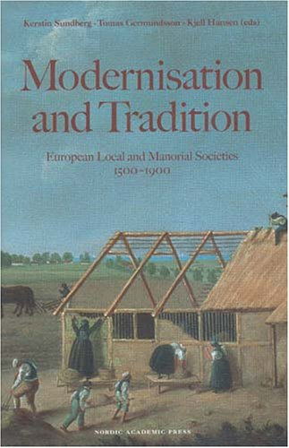 Modernisation and Tradition in Manorial Societies: Challenges v. 2: European Local and Manorial ...