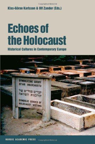 9789189116528: Echoes of the Holocaust: Historical Cultures in Contemporary Europe