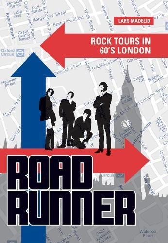 Roadrunner: Rock Tours in 60s London: Lars Madelid