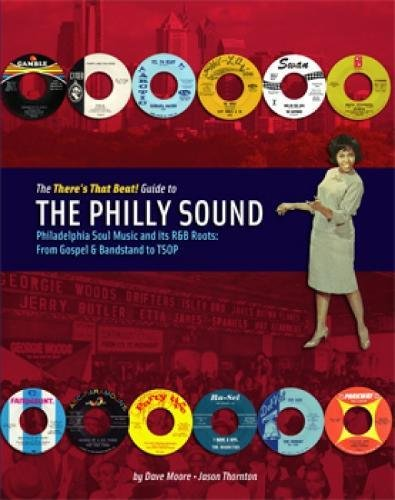 9789189136861: The There's That Beat! Guide To The Philly Sound: Philadelphia Soul Music and its R&B Roots: From Gospel & Bandstand to TSOP