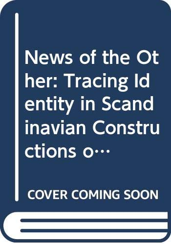 9789189471269: News of the Other: Tracing Identity in Scandinavian Constructions of the Eastern Baltic Sea Region (Research Anthologies and Monographs)