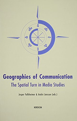 9789189471368: Geographies of Communication: The Spatial Turn in Media Studies