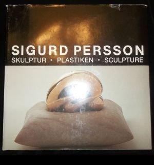 Sigurd Persson: Skulptur Plastiken Sculpture
