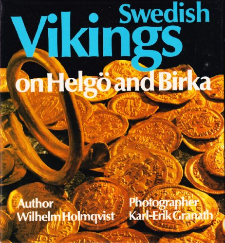 Swedish Vikings on Helgo Birka : Holmqvist, Wilhelm ;Granath,