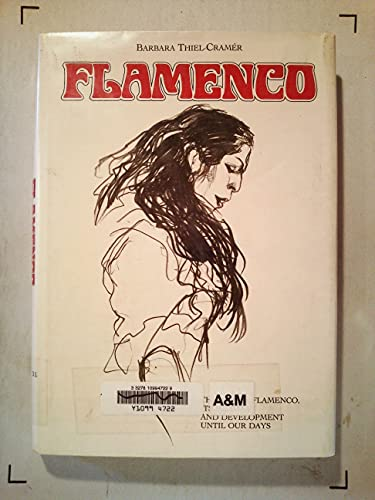 Flamenco: The Art of Flamenco, Its History: Thiel-Cramer, Barbara