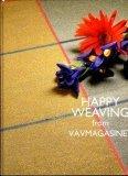 9789197131674: Happy Weaving from Vavmagazinet
