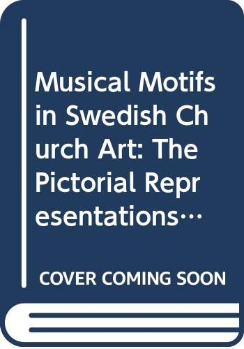 9789197211703: Musical Motifs in Swedish Church Art: The Pictorial Representations of Music and Music-Making in Sweden's Medieval Churches Up to 1630 (In Both Swed)