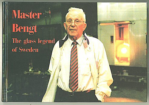 Master Bengt: The Glass Legend of Sweden {FIRST EDITION}