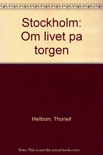Stockholm: Om livet pa torgen (Swedish Edition): Hellbom, Thorleif