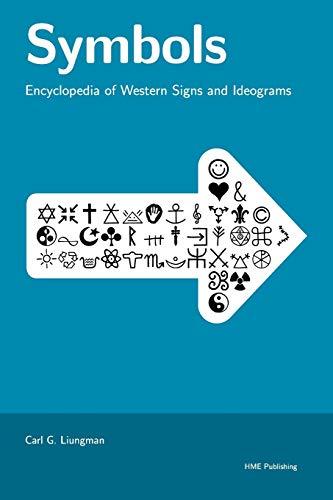 Symbols -- Encyclopedia of Western Signs and Ideograms: Liungman, Carl G.