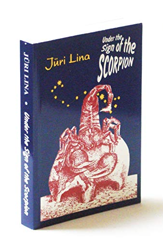 Under the Sign of the Scorpion: The: Jüri Lina