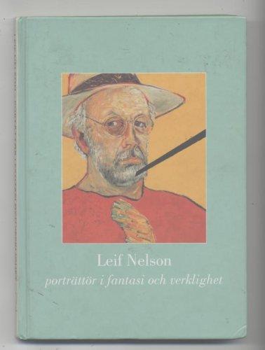 Leif Nelson: porträttör i fantasi och Verklighet: Nelson, Leif