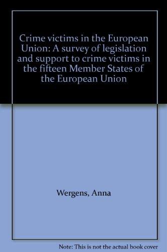 Crime victims in the European Union.: Wergens, Anna.