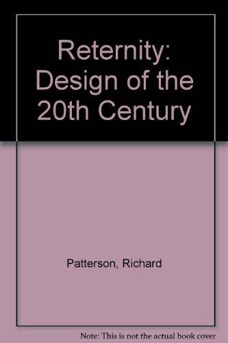 Reternity: Design of the 20th Century (Hardback): Richard Patterson, Hadrian Pigott