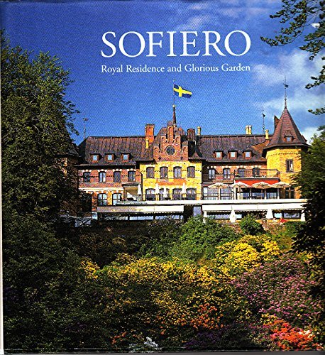 9789197360791: Sofiero: Royal Residence and Glorious Garden
