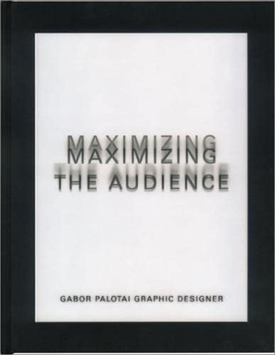 Maximizing the Audience : Gabor Palotai Graphic Designer: Gabor Palotai