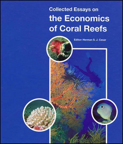 Collected Essays on the Economics of Coral Reefs: Herman S.J. Cesar