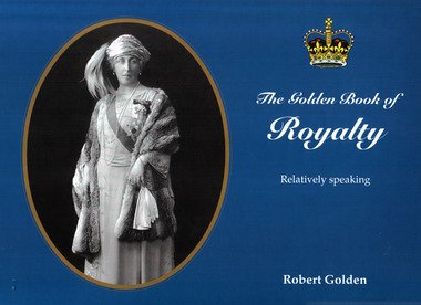 9789197397858: The Golden Book of Royalty: Relatively Speaking