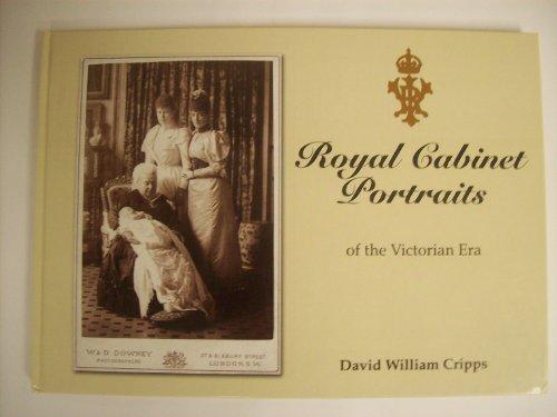 ROYAL CABINET PORTRAITS OF THE VICTORIAN ERA.: CRIPPS, David William.