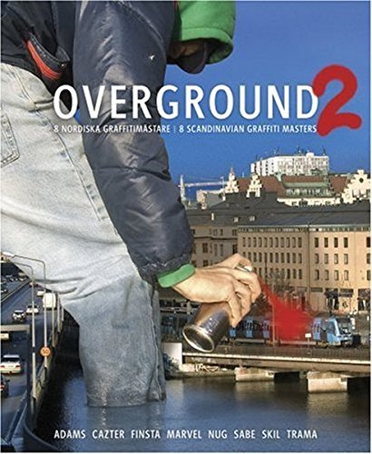 9789197398145: Overground 2: 8 Scandinavian Graffitimasters (No. 2)