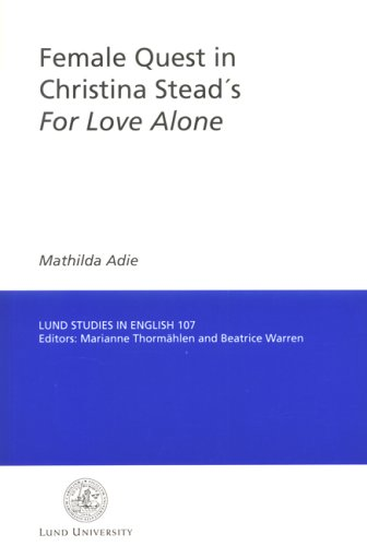 Female Quest In Christina Stead'S For Love Alone (Lund Studies In English)