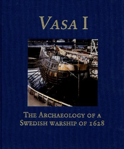 9789197465908: Vasa I: The Archaeology of a Swedish Royal Ship of 1628 (Statens Maritima Museer (National Maritime Museum of Sweden))
