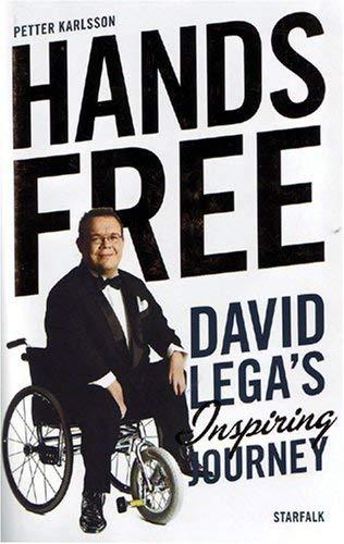 Hands Free David Legas Inspiring Journey: Petter; Clare James Karlsson