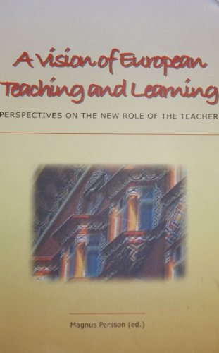 A vision of European Teaching and Learning: The Learning Teacher