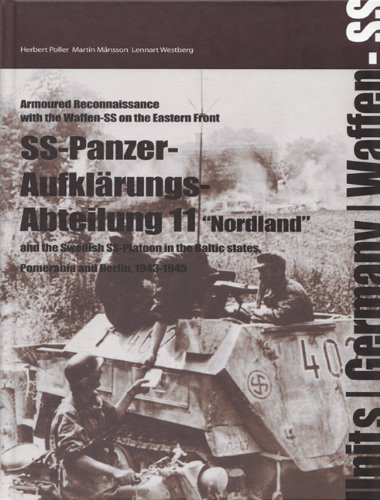 9789197589550: The SS-Panzer-Aufklarungs-Abeteilung 11- Nordland and the Swedish SS-Platoon in the Battles for the Baltic, Pomerania and Berlin, 1943-1945