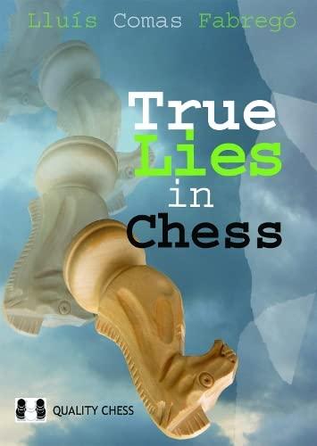 True Lies in Chess: Lluis Comas Fabrego