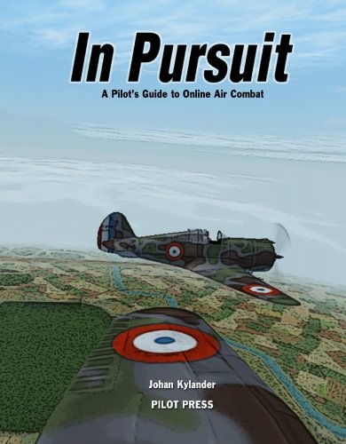 9789197607704: In Pursuit: A Pilot's Guide to Online Air Combat