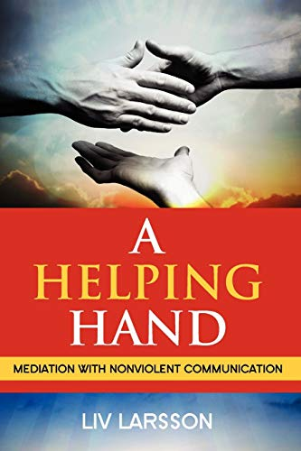 9789197667272: A Helping Hand, Mediation with Nonviolent Communication
