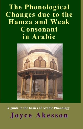 9789197764193: The Phonological Changes due to the Hamza and Weak Consonant in Arabic