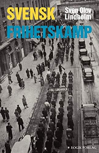 Svensk Frihetskamp (Paperback): Sven Olov Lindholm