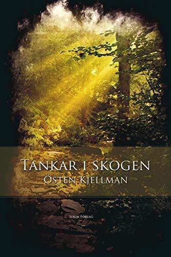 Tankar I Skogen (Paperback): Osten Kjellman