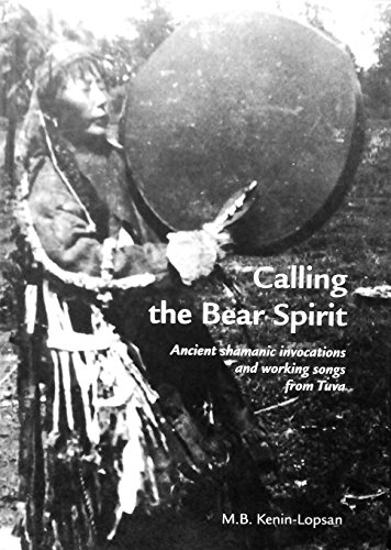 9789197831901: Calling the Bear Spirit, ancient shamanic invocations and working songs from Tuva