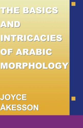 9789197895408: The Basics & Intricacies of Arabic Morphology