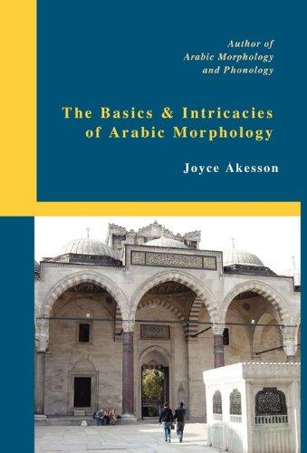 9789197895415: The Basics & Intricacies of Arabic Morphology