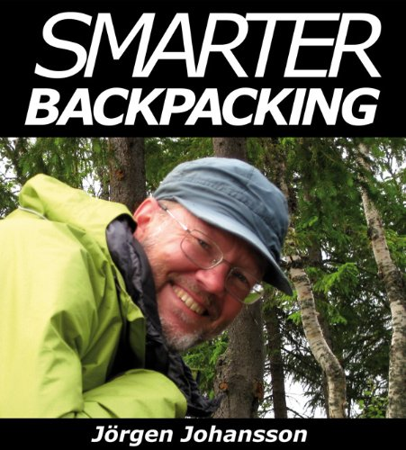 9789197905503: Smarter Backpacking or How every backpacker can apply lightweight trekking and ultralight hiking techniques