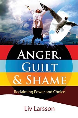 9789197944281: Anger, Guilt and Shame - Reclaiming Power and Choice