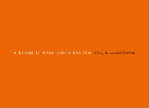 9789197998536: Tuija Lindstroem: A Dream If Ever There Was One (English and Swedish Edition)