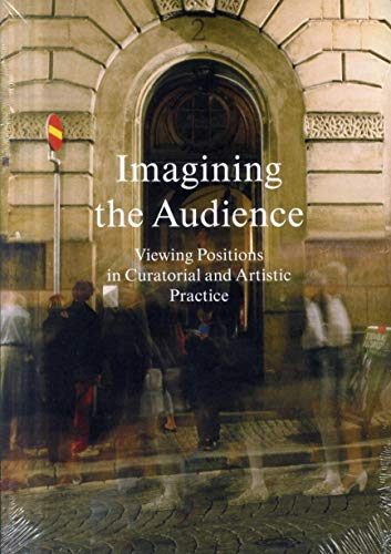 9789197998550: Imagining The Audience: Viewing Positions In Curatorial And Artistic Practice (English and Swedish Edition)
