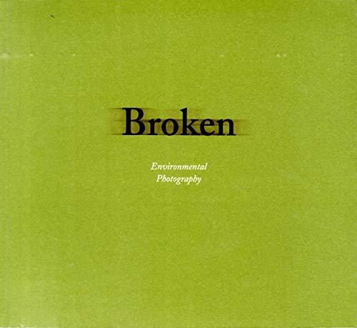 9789198087468: Broken - Environmental Photography
