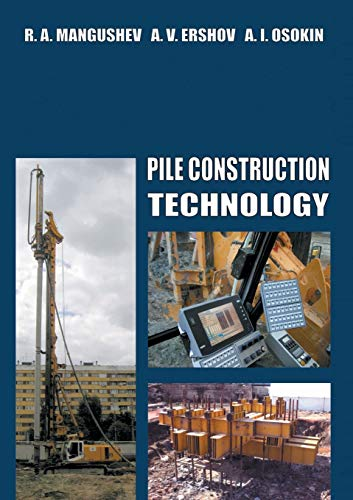 Pile Construction Technology (Paperback): Rashid Mangushev, Andrey Ershov, Anatoly Osokin