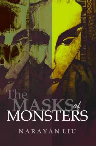 The Masks of Monsters: Narayan Liu