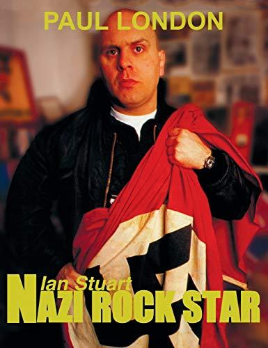 Nazi Rock Star: Ian Stuart - Skrewdriver: Paul London