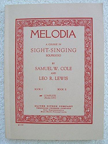 Melodia: A Course In Sight-Singing - Solfeggio: Cole, Samuel